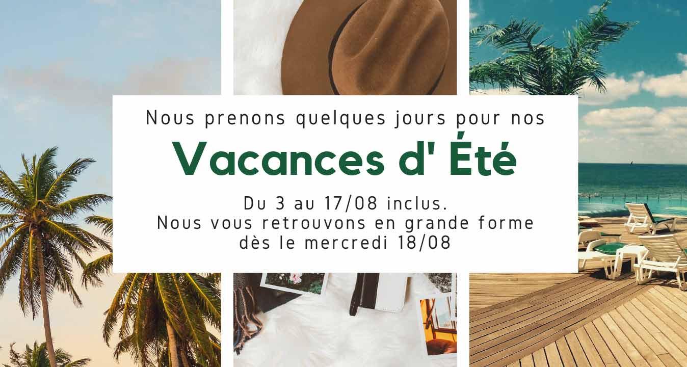 Meubles Style-Décor au Bizet prend ses vacances du 3 au 17 août 2021.